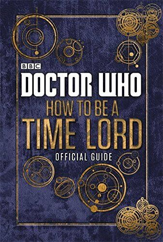 Doctor Who: Official Guide on How to be a Time Lord By BBC