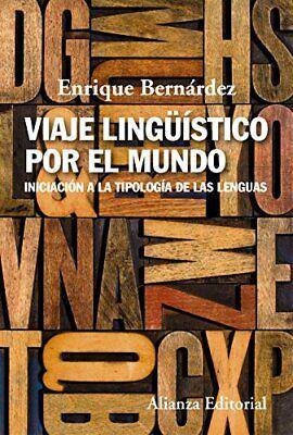 Viaje Lingüístico Por El Mundo. Iniciación A La Tipología De Las Lenguas...