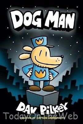 Dog Man From The Creator Of Captain Underpants  Dog Man  1  Hardcover Dav Pilkey