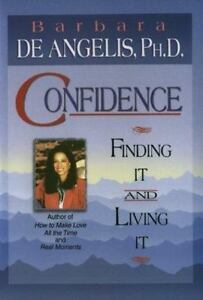 Confidence: Finding It and Living It ( De Angelis, Barbara ) Used - VeryGood