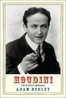 Houdini The Elusive American by Adam Begley 9780300230796   Brand New