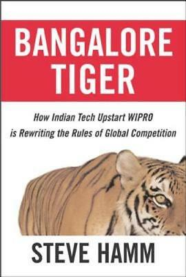 Bangalore Tiger  How Indian Tech Upstart Wipro Is Rewriting The Rules Of Global