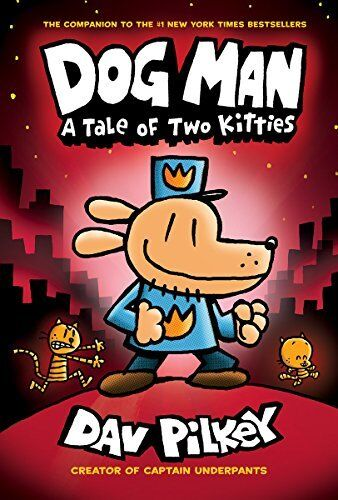 Dog Man: A Tale Of Two Kitties: From The Creator Of Captain Underpants (dog Man