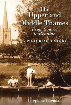 The Upper and Middle Thames from Source to Re... by Jeremiah, Josephine Hardback