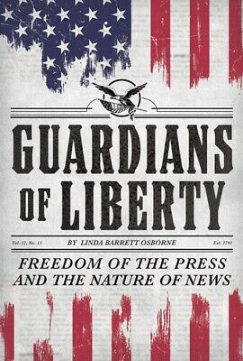 Guardians of Liberty: Freedom of the Press and the Nature of News [New Book] H
