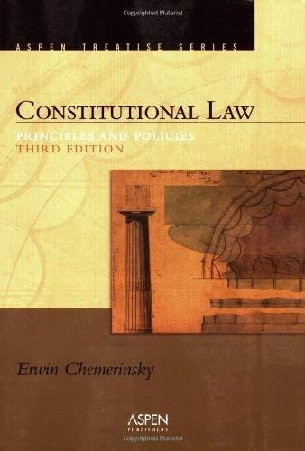 Constitutional Law Principles And Policies - By Chemerinsky