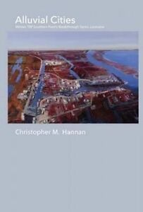 NEW Alluvial Cities by Christopher M. Hannan