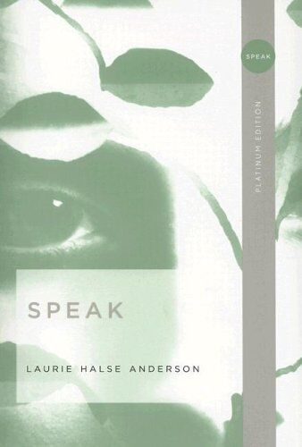 Speak (platinum Edition) By Laurie Halse Anderson