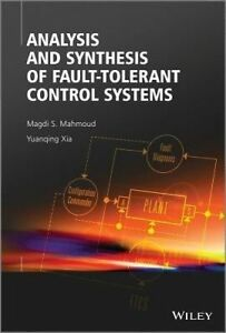 Analysis and Synthesis of Fault–Tolerant Control Systems, Magdi S. Mahmoud