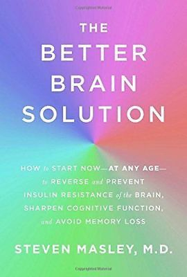 The Better Brain Solution By Steven Masley M  Book New