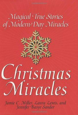 Christmas Miracles: Magical True Stories of Modern-Day Miracles by Jamie C. Mill ()