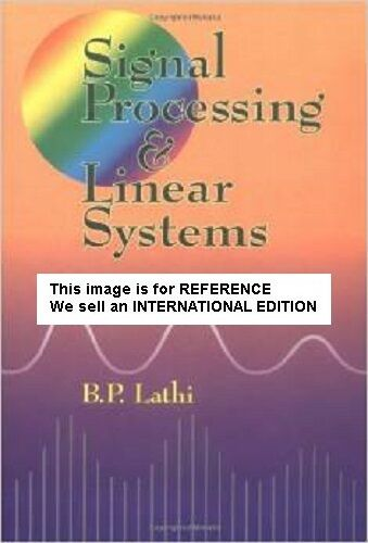 Signal Processing and Linear Systems by Bhagawandas P. Lathi (Int' Ed Paperback)