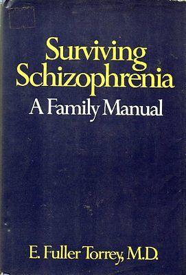 Surviving Schizophrenia  A Family Manual