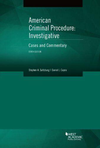 American Criminal Procedure Investigative  By Saltzburg