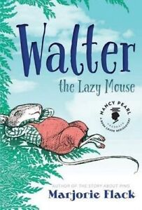 Walter the Lazy Mouse by Flack, Marjorie 9781477827345 -Hcover