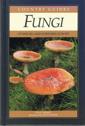 Fungi of Britain and Northern Europe (Country Guides),Paul Sterry, Sean Milne,