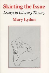 Skirting the Issue: Essays in Literary Theory