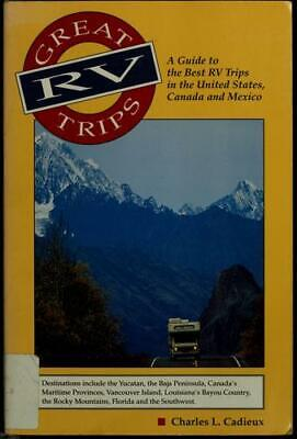 Great RV Trips : A Guide to the Best RV Tours in North and Central (Best Trips In Usa)