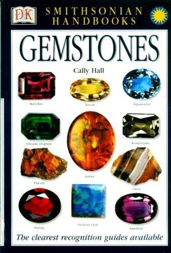 Identification Gemstones Smithsonian Handbook Encyclopedia 800+ Pix 130+ Species