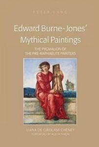 Edward Burne-Jones' Mythical Paintings, Liana De Girolami Cheney