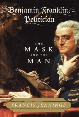 Benjamin Franklin Mask (Benjamin Franklin, Politician: The Mask and the Man by Francis Jennings:)