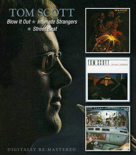 Tom Scott - Blow It Out / Intimate Strangers / Street Beat [New CD] UK - Import