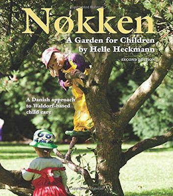 Nokken: A Garden for Children: A Danish Approach to Waldorf-Based Child Care by