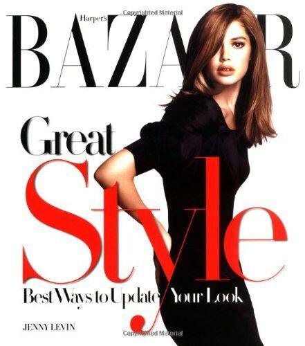 Harper's Bazaar Great Style: The Best Ways to Update Your Look  .9781845134020