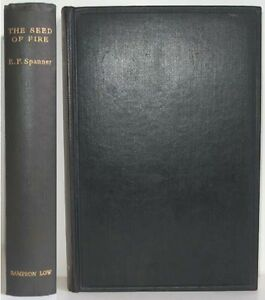1932-THE-SEED-OF-FIRE-BY-EDWARD-FRANK-SPANNER-A-SCARCE-SEA-TALE-MYSTERY-NOVEL