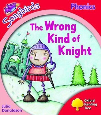 Oxford Reading Tree: Level 4: Songbirds: The Wrong Kind of Knight-Julia Donalds