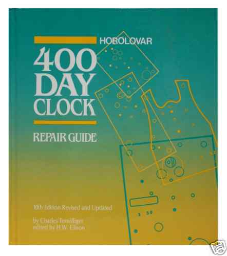 New Horolovar 400-Day Clock Repair Guide by Charles Torwilliger - 10th Edition