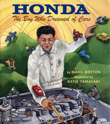 Honda The Boy Who Dreamed of Cars by Mark Weston 9781620141915 (Paperback, 2014)