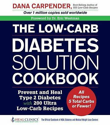 The Low Carb Diabetes Solution Cookbook   Prevent And Heal Type 2 Diabetes With