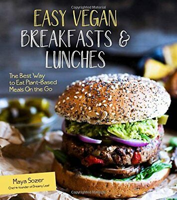 Easy Vegan Breakfasts & Lunches: The Best Way to Eat Plant-Based Meals On the (Best Easy Vegan Cookbooks)