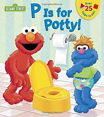 P is for Potty! (Sesame Street) (Lift-the-Flap) - P Is For