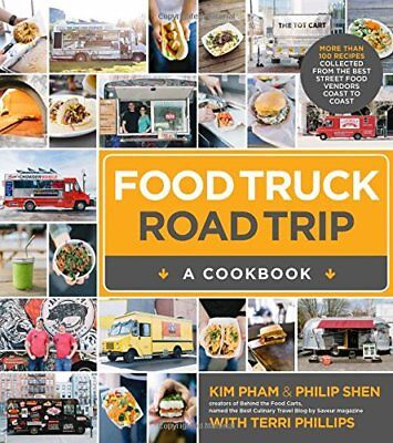 Food Truck Road Trip--A Cookbook: More Than 100 Recipes Collected  from the