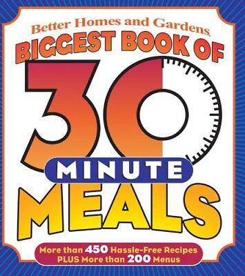 Biggest Book of 30-Minute Meals (Better Homes & (Best 30 Minute Meals)