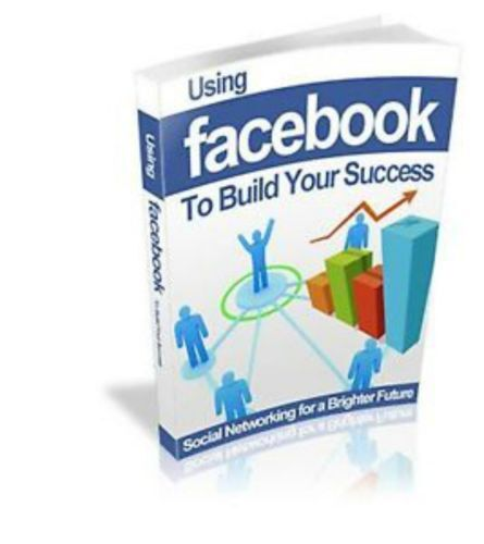 E-BOOK - Using Facebook To Build Your Success - PDF MRR with 10 Free Ebooks