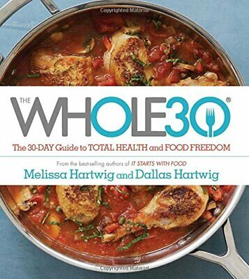 The Whole30: The 30-Day Guide to Total Health and Food Freedom ( P.D.F )