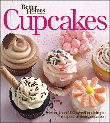 Better Homes and Gardens Cupcakes: More Than 100 Sweet and Simple Recipes for