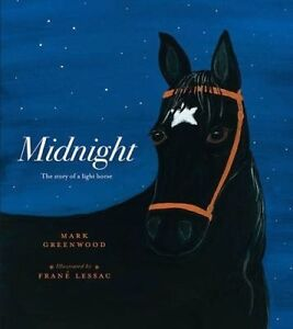 Midnight: The Story of a Light Horse ' Mark Greenwood new, priority freepost