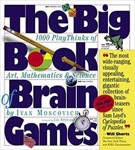 The Big Book of Brain Games: 1,000 Play Thinks of Art, Math