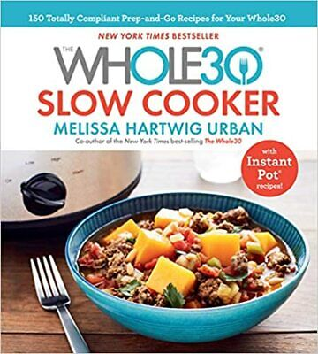 The Whole30 Slow Cooker by Melissa Hartwig Urban (Digital,2018)