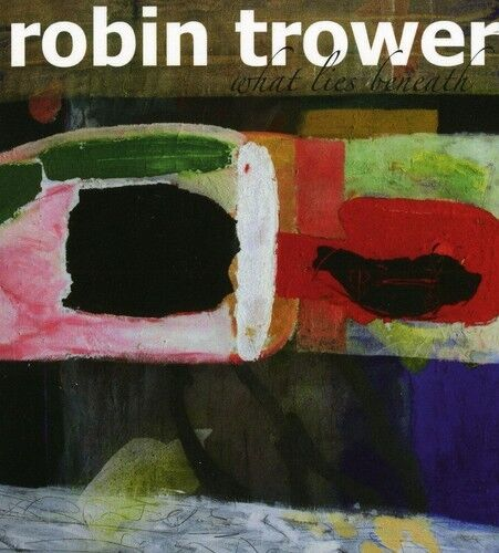 Robin Trower - What Lies Beneath [New CD] Germany - Import