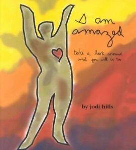 I Am Amazed by Hills, Jodi -Hcover