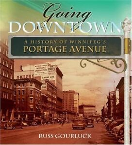 Going Downtown: A History of Winnipeg's Portage Avenue