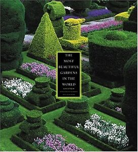 The Most Beautiful Gardens in the World Alain Le Toquin