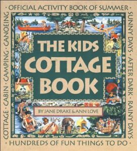 The Kids Cottage Book- Super ideas for Activities at the Cottage
