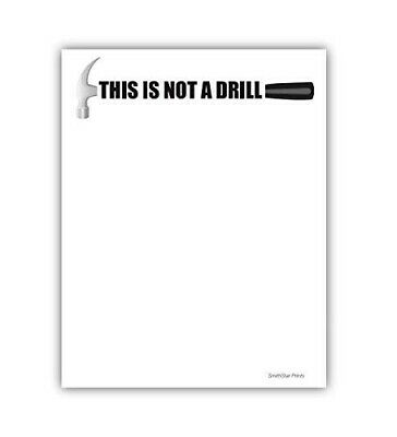 This Is Not A Drill Funny Notepad - Memo Pad For Work Or Home 5.5 X 4.25