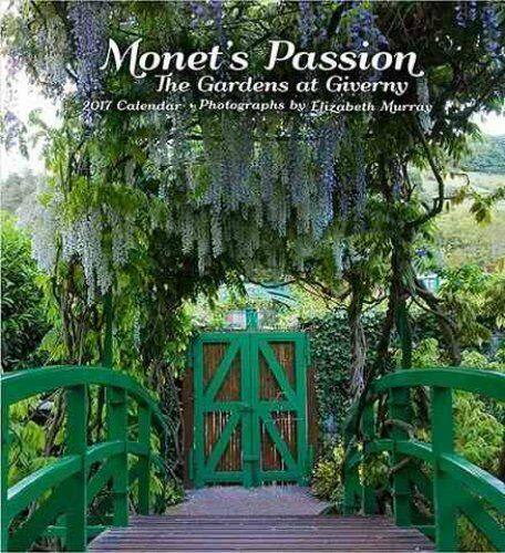 Monet's Passion The Gardens at Giverny 2017 Wall Calendar 9780764972843